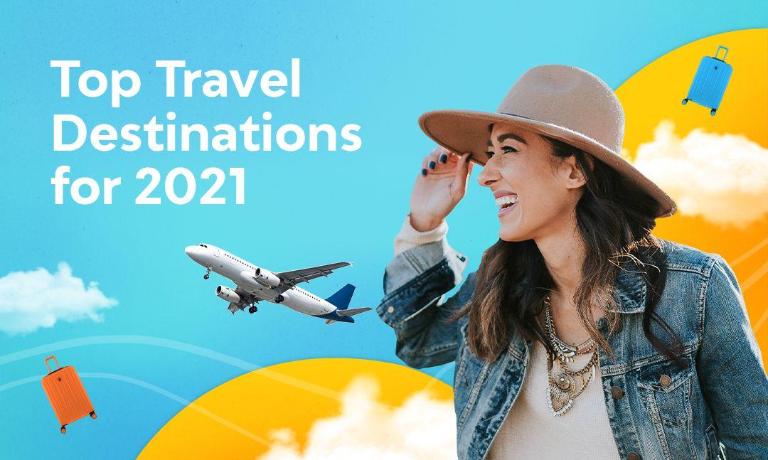 Top travel destinations in 2021